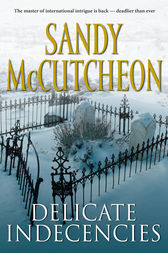 Delicate Indecencies by Sandy McCutcheon
