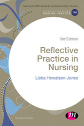 Reflective Practice in Nursing by Lioba Howatson-Jones