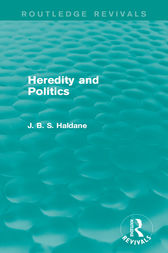 Heredity and Politics by J. B. S. Haldane