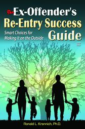 The Ex-Offender's Re-Entry Success Guide by Ronald L. Krannich