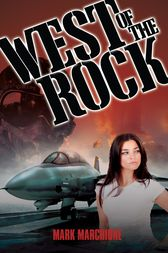 West of the Rock by Mark Marchione