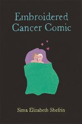 Embroidered Cancer Comic by Sima Elizabeth Shefrin
