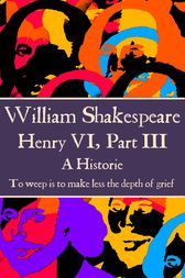 Henry VI, Part III by Willam Shakespeare