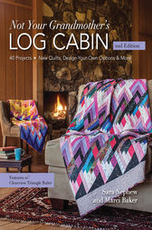 Not Your Grandmother's Log Cabin by Sara Nephew