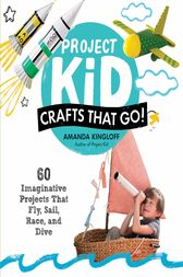 Project Kid: Crafts That Go! by Amanda Kingloff