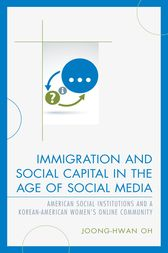 Immigration and Social Capital in the Age of Social Media by Joong-Hwan Oh