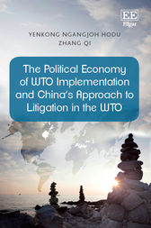 The Political Economy of WTO Implementation and China's Approach to Litigation in the WTO by Yenkong Ngangjoh Hodu
