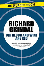 For Blood and Wine are Red by Richard Grindal