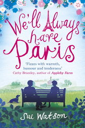 We'll Always Have Paris by Sue Watson