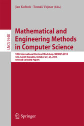 Mathematical and Engineering Methods in Computer Science by Jan Kofron