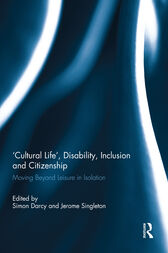 'Cultural Life', Disability, Inclusion and Citizenship by Simon Darcy