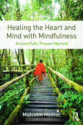 Healing the Heart and Mind with Mindfulness by Malcolm Huxter