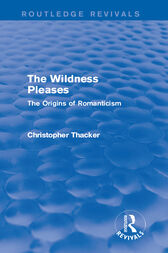 The Wildness Pleases (Routledge Revivals) by Christopher Thacker