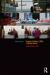 Economy, Emotion, and Ethics in Chinese Cinema by David Leiwei Li