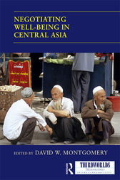 Negotiating Well-being in Central Asia by David W. Montgomery
