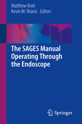 The SAGES Manual Operating Through the Endoscope by Matthew Kroh