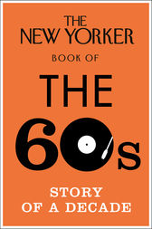 The New Yorker Book of the 60s by No Author Details