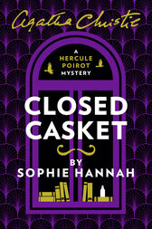 Closed Casket: The New Hercule Poirot Mystery by Sophie Hannah