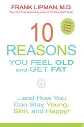 10 Reasons You Feel Old and Get Fat... by Frank Lipman