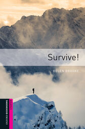 Survive! Starter Level Oxford Bookworms Library by Helen Brooke