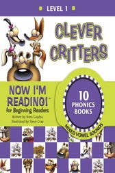 Now I'm Reading! Level 1: Clever Critters (Mixed Vowel Sounds) by Nora Gaydos