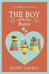 The Boy with the Boxes: A Short Story (The Meet Cute) by Katey Lovell