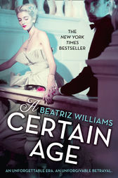 A Certain Age by Beatriz Williams