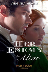 Her Enemy At The Altar (Mills & Boon Historical) by Virginia Heath