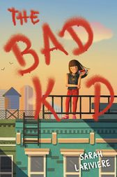 The Bad Kid by Sarah Lariviere