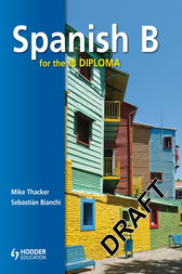 Spanish B for the IB Diploma Student's Book by Sebastian Bianchi