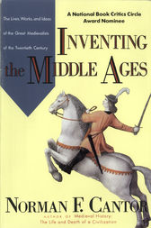 Inventing The Middle Ages by Norman F. Cantor