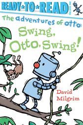 Swing, Otto, Swing! by David Milgrim