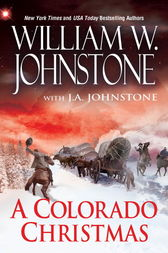 A Colorado Christmas by William W. Johnstone