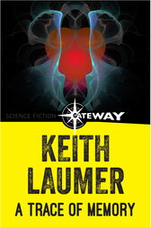 A Trace of Memory by Keith Laumer