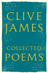 Collected Poems by Clive James