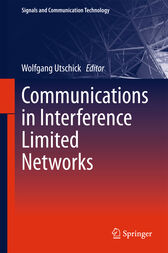 Communications in Interference Limited Networks by Wolfgang Utschick