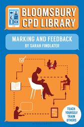 Bloomsbury CPD Library: Marking and Feedback by Sarah Findlater