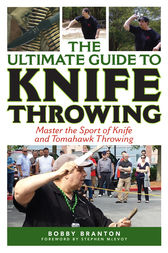 The Ultimate Guide to Knife Throwing by Bobby Branton