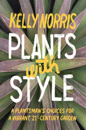 Plants with Style by Kelly Norris