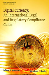 Digital Currency: An International Legal and Regulatory Compliance Guide by Jeffrey H. Matsuura