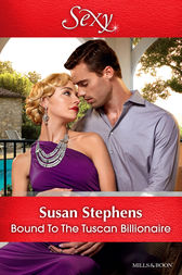 Bound To The Tuscan Billionaire by Susan Stephens