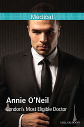 London's Most Eligible Doctor by Annie O'Neil