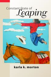 Constant State of Leaping by Karla K. Morton