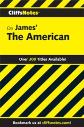 CliffsNotes on James' The American by James L. Roberts