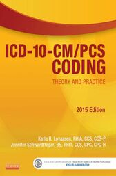 ICD-10-CM/PCS Coding: Theory and Practice, 2015 Edition - E-Book by Karla R. Lovaasen