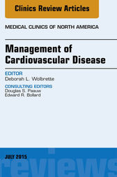 Management of Cardiovascular Disease, An Issue of Medical Clinics of North America, E-Book by Deborah Wolbrette