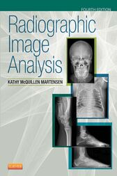 Radiographic Image Analysis - E-Book by Kathy McQuillen Martensen