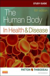 Study Guide for The Human Body in Health & Disease - E-Book by Linda Swisher