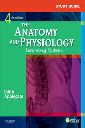 Study Guide for The Anatomy and Physiology Learning System - E-Book by Edith Applegate