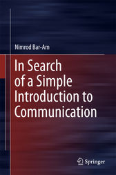 In Search of a Simple Introduction to Communication by Nimrod Bar-Am